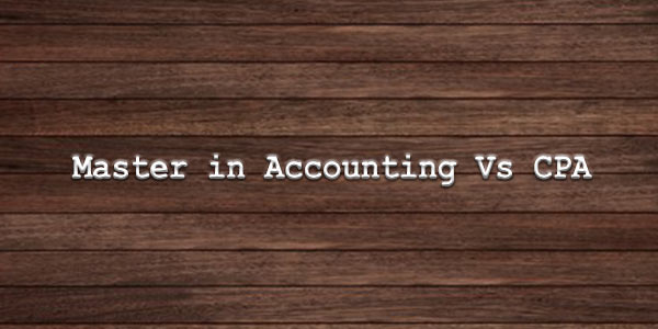 Master in Accounting Vs CPA